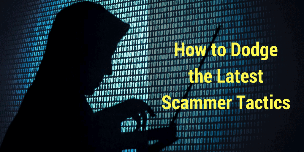 how-to-dodge-the-latest-scammer-tactics