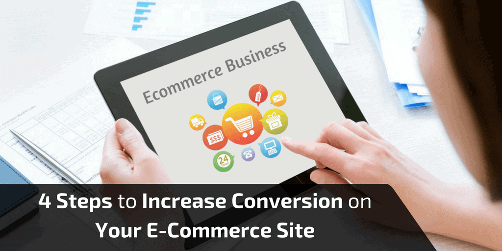 4 Steps to Increase Conversion on Your E-Commerce Site