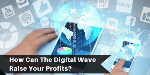 How Can The Digital Wave Raise Your Profits?