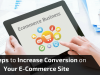 4 Steps to Increase Conversion on Your E-Commerce Website