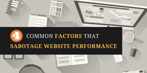 4 Common Factors That Sabotage Website Performance