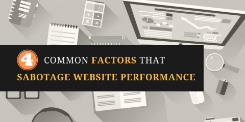 4 Common Factors That Sabotage Website Performance