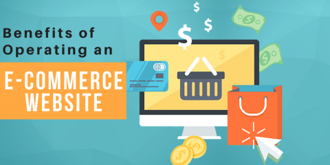 Benefits of Operating an E-Commerce Website in Today's Environment