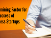 Determining Factor for the Success of Business Startups