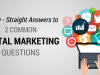 Finally – Straight Answers to 2 Common Digital Marketing Questions