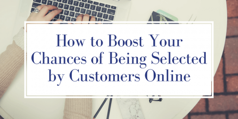 How to Boost Your Chances of Being Selected by Customers Online