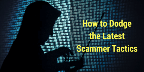 How to Dodge the Latest Scammer Tactics