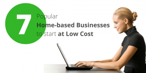 7 Popular Home-based Businesses to Start at Low Cost