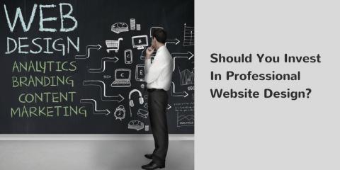 Should You Invest In Professional Website Design?